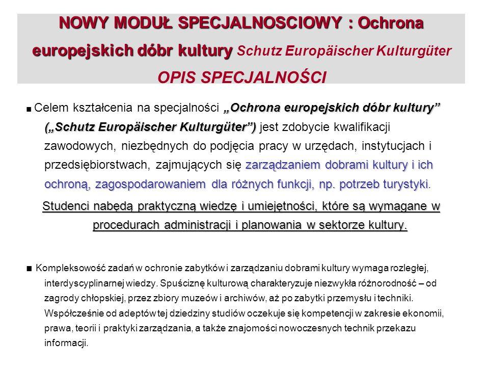 Ochrona europejskich dóbr kultury Ochrona europejskich dóbr kultury Schutz Europäischer Kulturgüter (SEK) Studenci GP podejmujący studia na kierunku SEK otrzymają certyfikat, jeśli uzyskają w ciągu 2 semestrów 30 ECTS z następujących przedmiotów: PM2 - Zarządzanie projektami – 3 ECTS Jura2 - Prawne aspekty ochrony zabytków – 3 ECTS Aufgaben u.