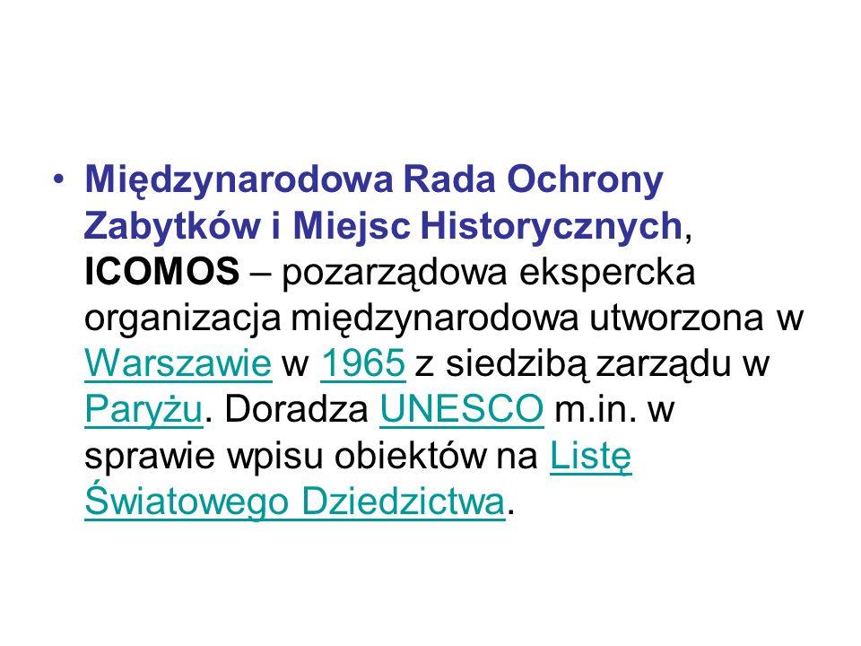 Międzynarodowa Rada Ochrony Zabytków i Miejsc Historycznych, ICOMOS – pozarządowa ekspercka organizacja międzynarodowa utworzona w Warszawie w 1965 z