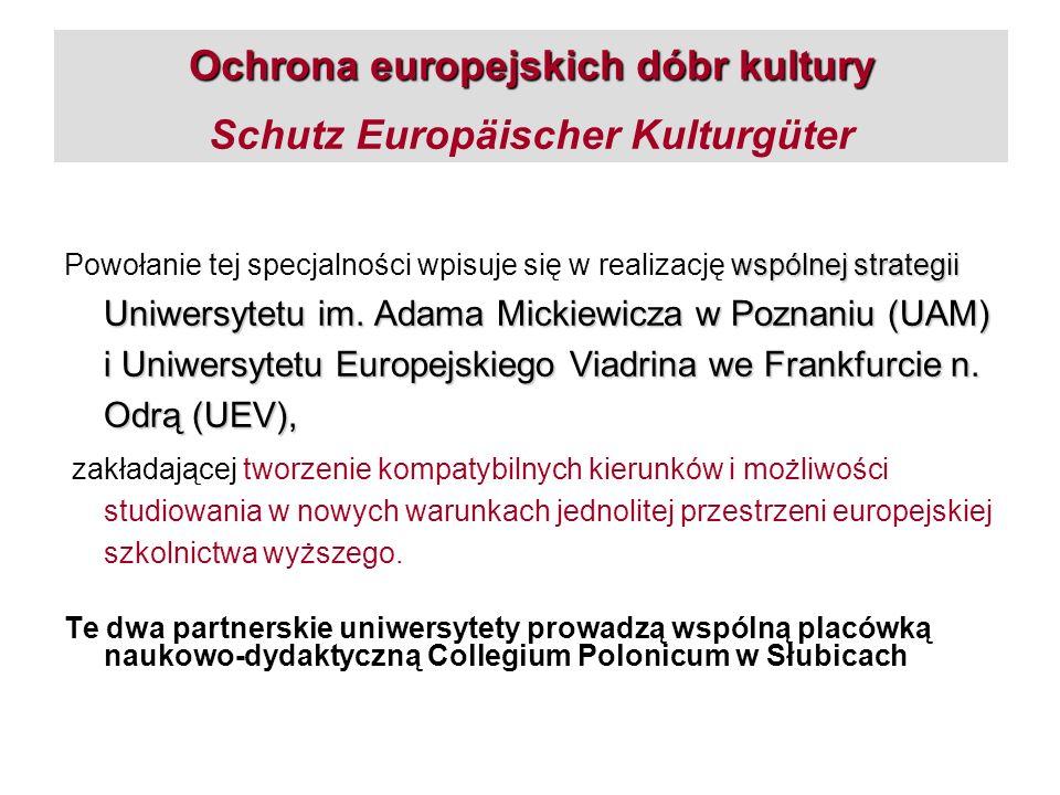 Ochrona europejskich dóbr kultury Ochrona europejskich dóbr kultury Schutz Europäischer Kulturgüter wspólnej strategii Uniwersytetu im. Adama Mickiewi