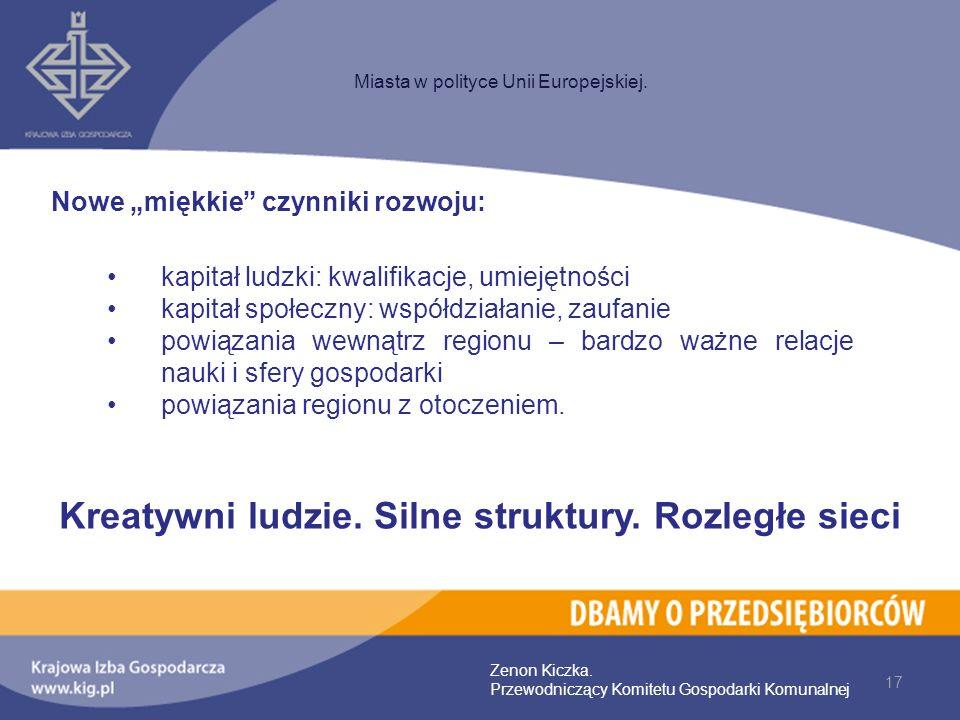17 Miasta w polityce Unii Europejskiej. Zenon Kiczka. Przewodniczący Komitetu Gospodarki Komunalnej kapitał ludzki: kwalifikacje, umiejętności kapitał