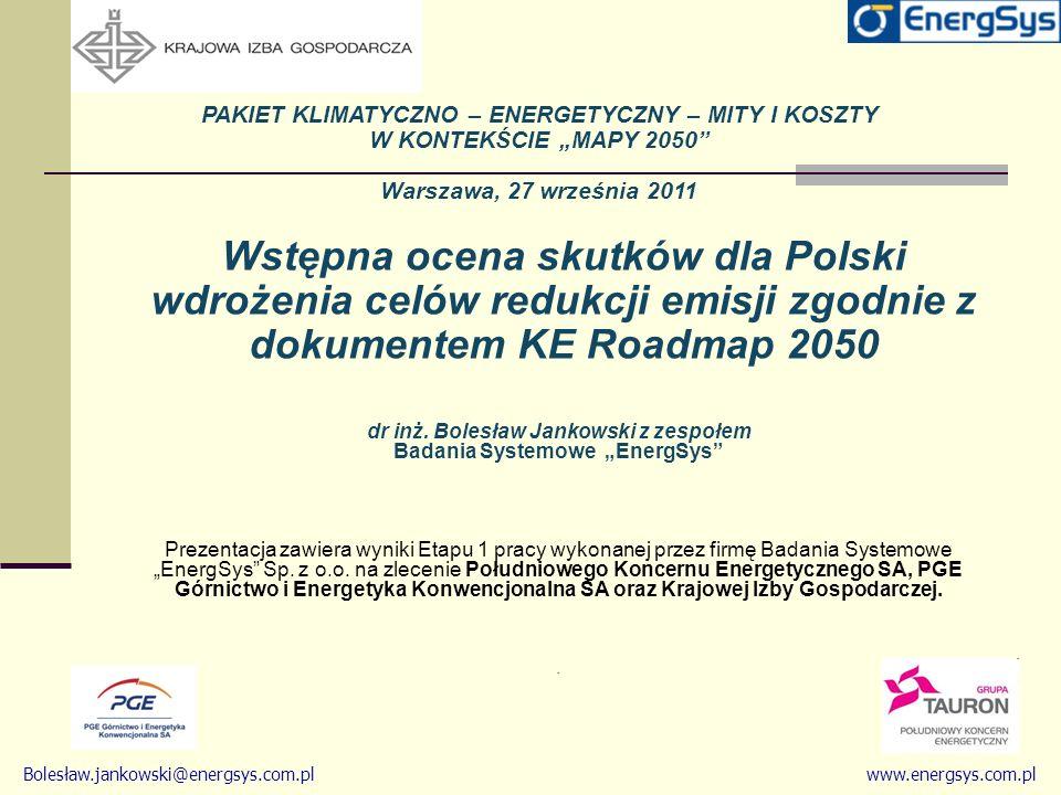 Założenia odnośnie cen paliw w imporcie do UE i Polski Założenia do roku 2050 wg KE z Impact Assessment Ceny w $2008/boe Średnie roczne tempo wzrostu 2010-2050: Ropa naftowa: 1,5% Gaz ziemny: 2,1% Węgiel kamienny: 1,3%