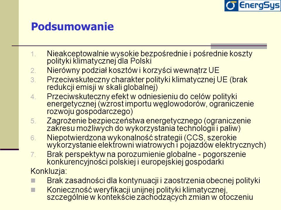 Podsumowanie 1. Nieakceptowalnie wysokie bezpośrednie i pośrednie koszty polityki klimatycznej dla Polski 2. Nierówny podział kosztów i korzyści wewną
