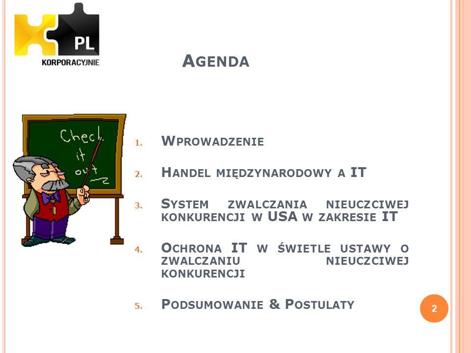 P ODSUMOWANIE (3) Wydaje się pożądane z punktu widzenia polskich przedsiębiorstw znowelizowanie uznk i wprowadzenie typu cnk polegającego na wykorzystywaniu w ramach prowadzonej działalności gospodarczej przez przedsiębiorstwa nielegalnego oprogramowania (IT) (4) Proponowana regulacja mogłaby stanowić narzędzie w rękach polskich przedsięborstw w walce z przedsiębiorstwami krajowym i zagranicznymi, które często posługują się nielegalnymi składnikami działalności wytwórczej (np.