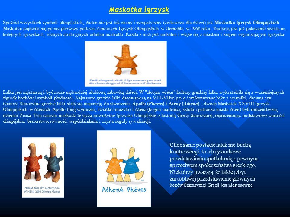 Maskotka igrzysk Spośród wszystkich symboli olimpijskich, żaden nie jest tak znany i sympatyczny (zwłaszcza dla dzieci) jak Maskotka Igrzysk Olimpijsk