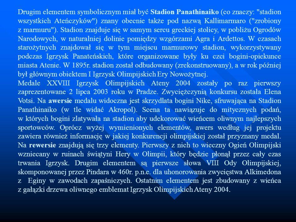 Drugim elementem symbolicznym miał być Stadion Panathinaiko (co znaczy: