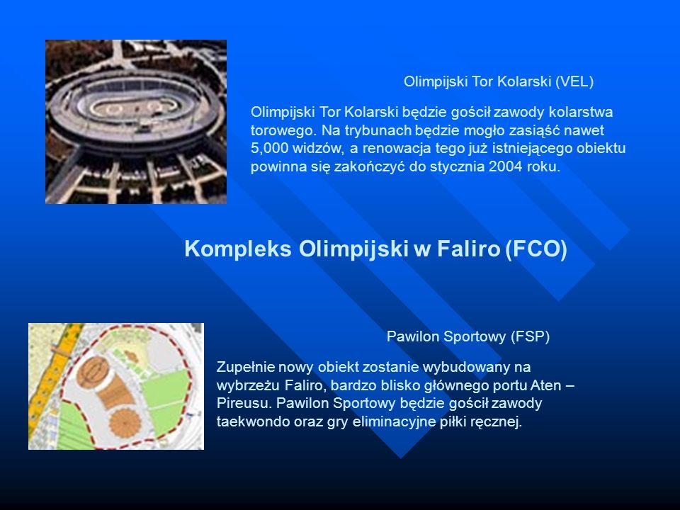 Kompleks Olimpijski w Faliro (FCΟ) Olimpijski Tor Kolarski (VEL) Olimpijski Tor Kolarski będzie gościł zawody kolarstwa torowego. Na trybunach będzie