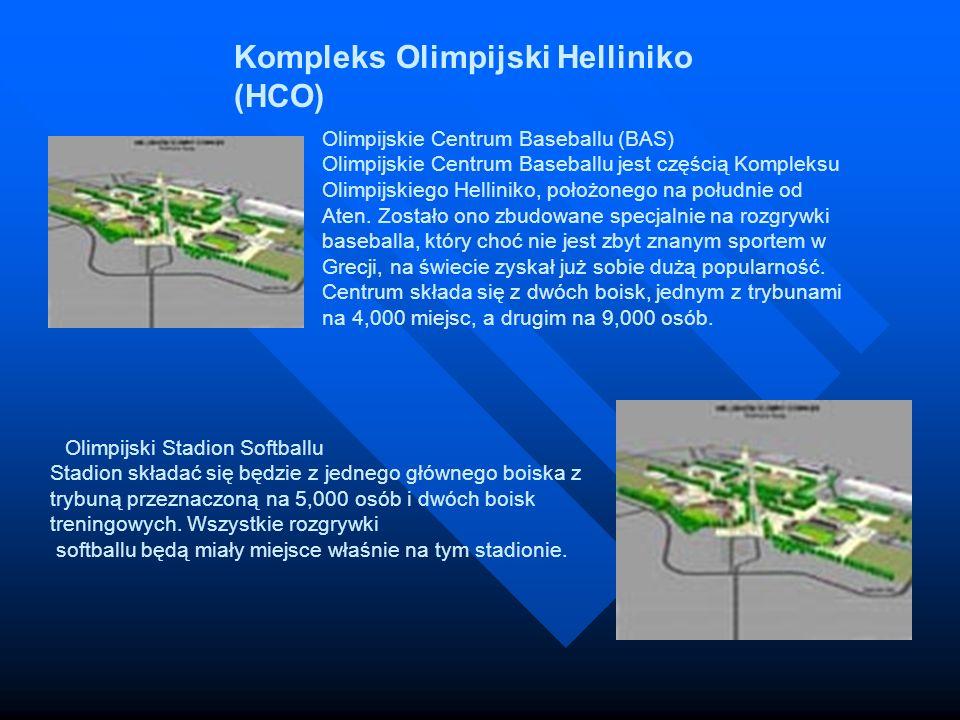 Kompleks Olimpijski Helliniko (HCO) Olimpijskie Centrum Baseballu (BAS) Olimpijskie Centrum Baseballu jest częścią Kompleksu Olimpijskiego Helliniko,