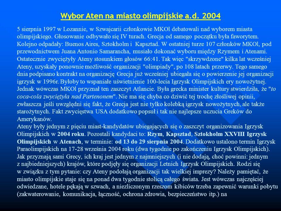5 sierpnia 1997 w Lozannie, w Szwajcarii członkowie MKOl debatowali nad wyborem miasta olimpijskiego. Głosowanie odbywało się IV turach. Grecja od sam