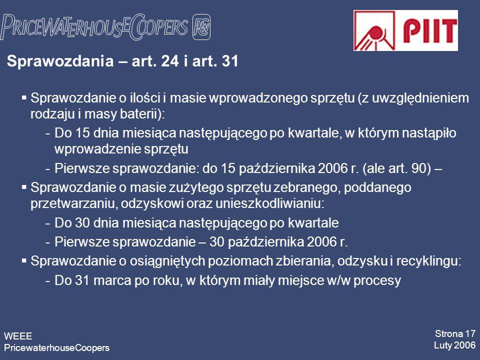 WEEE PricewaterhouseCoopers Strona 17 Luty 2006 Sprawozdania – art.