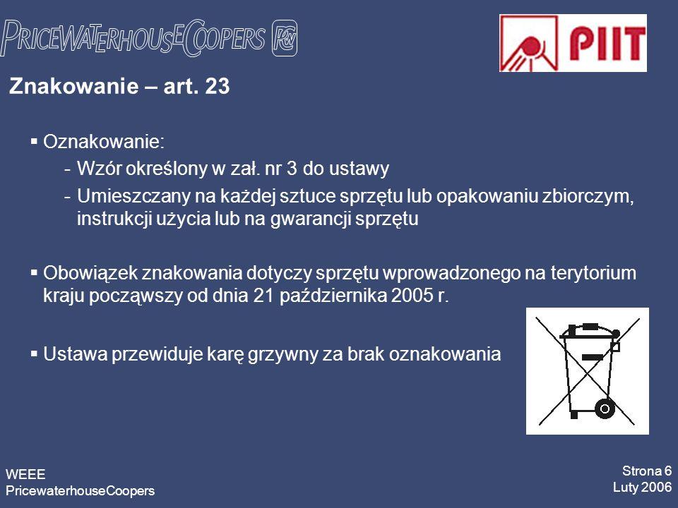 WEEE PricewaterhouseCoopers Strona 6 Luty 2006 Znakowanie – art.