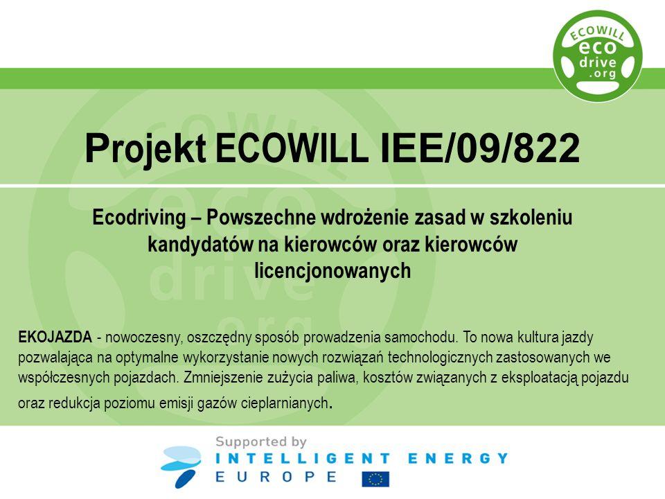 P roje k t ECOWILL IEE/09/822 Ecodriving – Powszechne wdrożenie zasad w szkoleniu kandydatów na kierowców oraz kierowców licencjonowanych EKOJAZDA - n