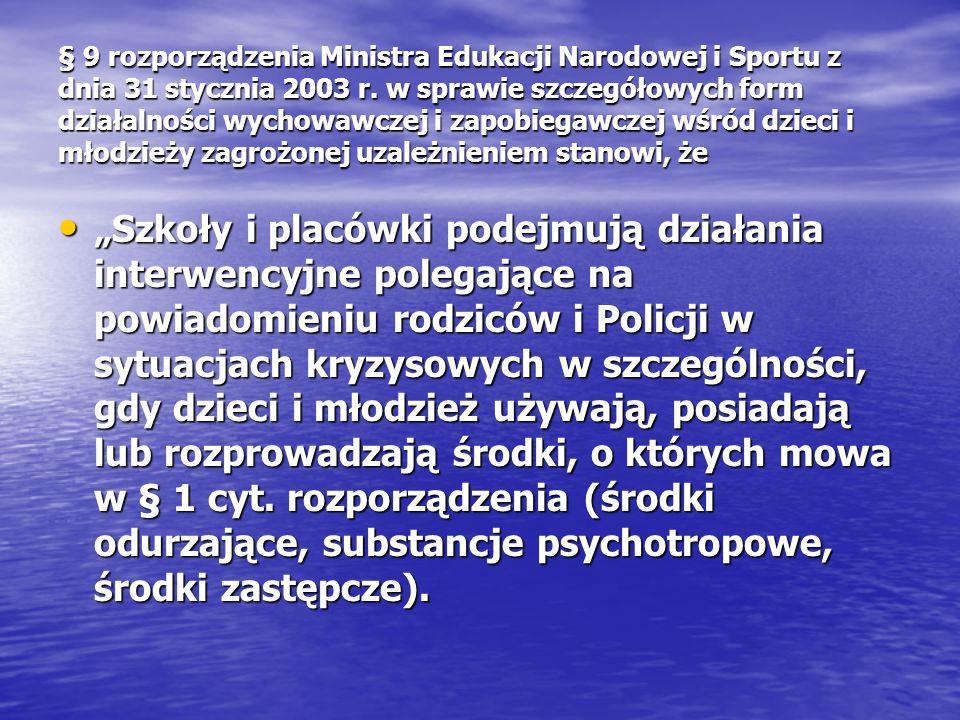 § 9 rozporządzenia Ministra Edukacji Narodowej i Sportu z dnia 31 stycznia 2003 r. w sprawie szczegółowych form działalności wychowawczej i zapobiegaw