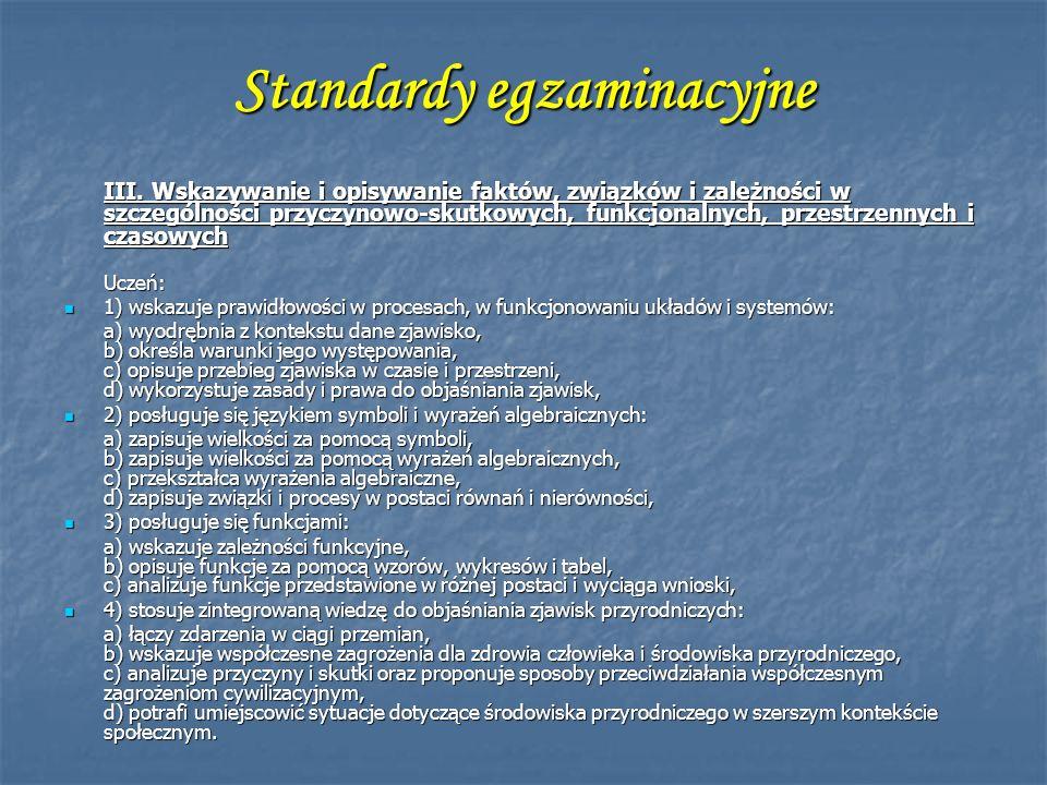 Standardy egzaminacyjne III. Wskazywanie i opisywanie faktów, związków i zależności w szczególności przyczynowo-skutkowych, funkcjonalnych, przestrzen