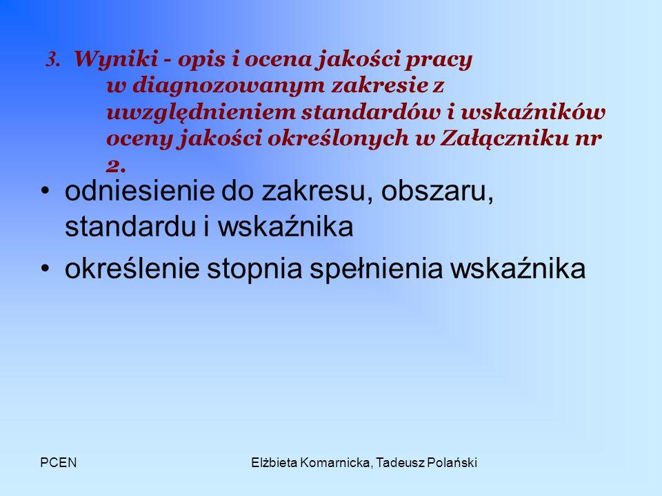 PCENElżbieta Komarnicka, Tadeusz Polański 3. Wyniki - opis i ocena jakości pracy w diagnozowanym zakresie z uwzględnieniem standardów i wskaźników oce