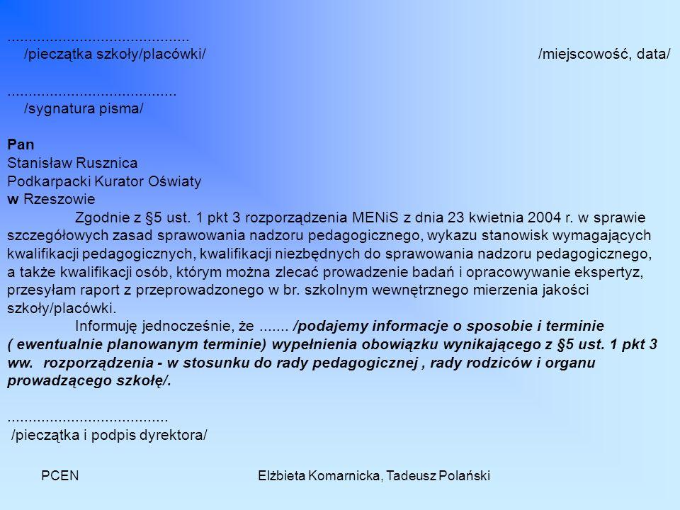 PCENElżbieta Komarnicka, Tadeusz Polański........................................... /pieczątka szkoły/placówki/ /miejscowość, data/..................