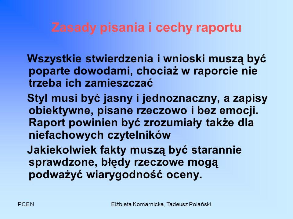 PCENElżbieta Komarnicka, Tadeusz Polański Zasady pisania i cechy raportu Wszystkie stwierdzenia i wnioski muszą być poparte dowodami, chociaż w raporc