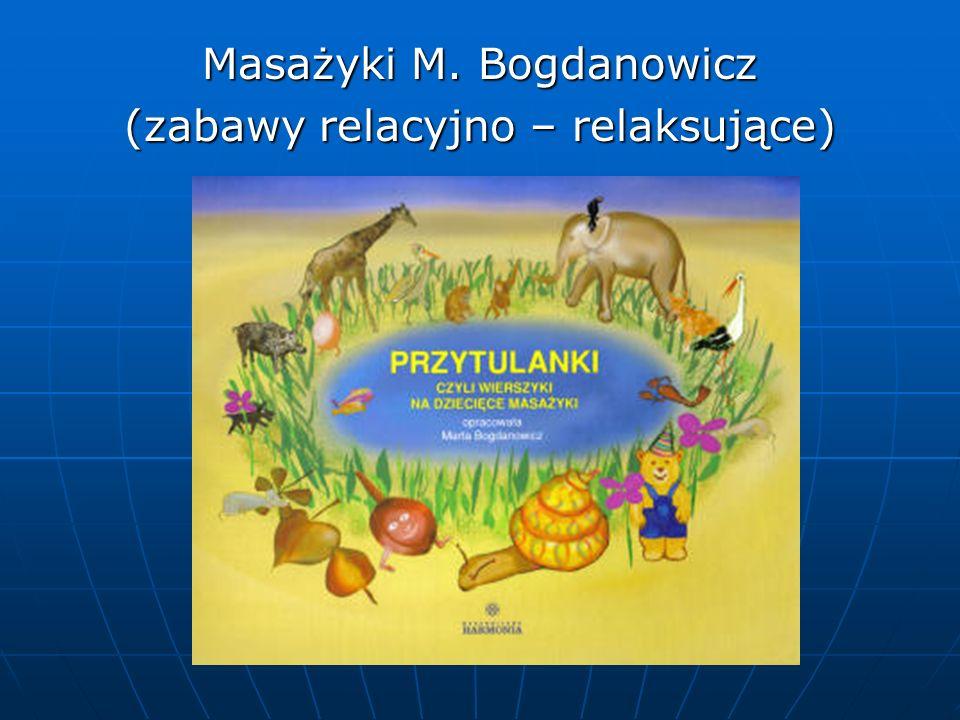 Masażyki M. Bogdanowicz (zabawy relacyjno – relaksujące)