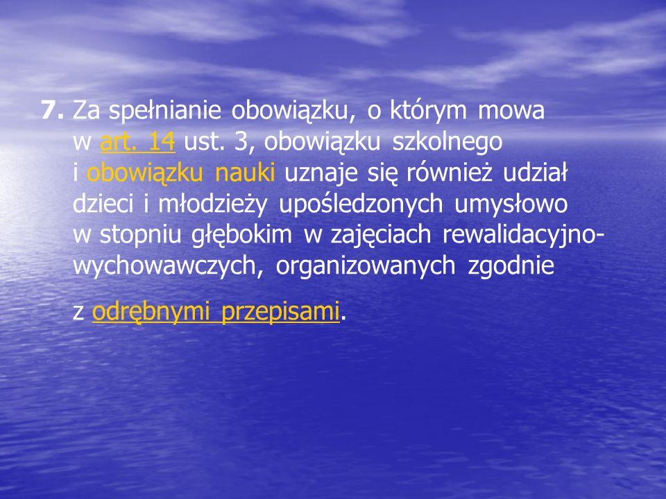 7. Za spełnianie obowiązku, o którym mowa w art. 14 ust.
