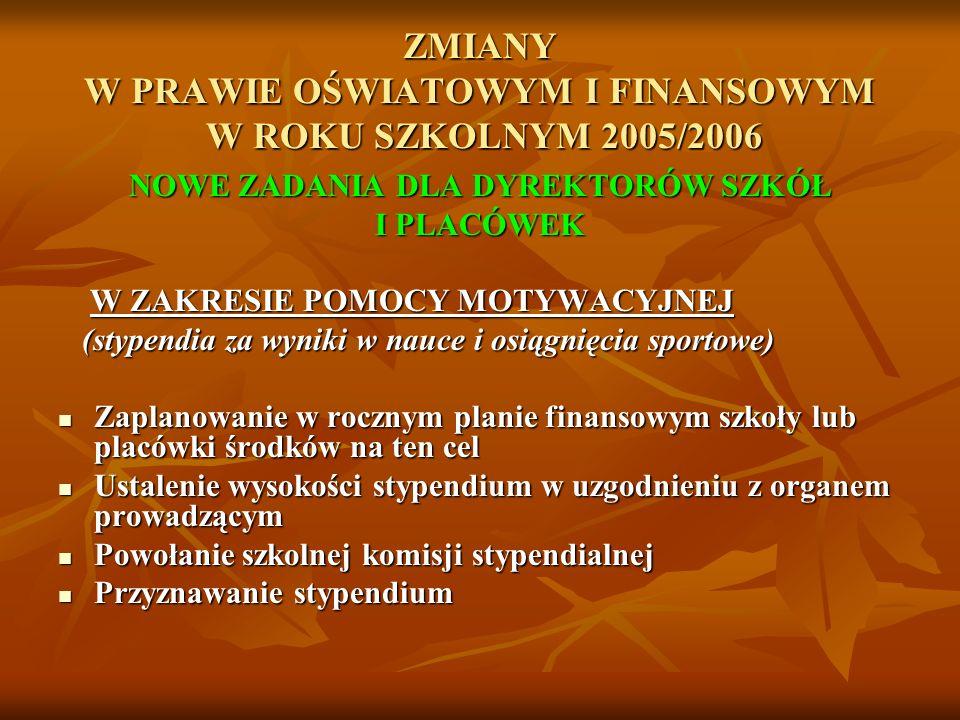 ZMIANY W PRAWIE OŚWIATOWYM I FINANSOWYM W ROKU SZKOLNYM 2005/2006 Art.