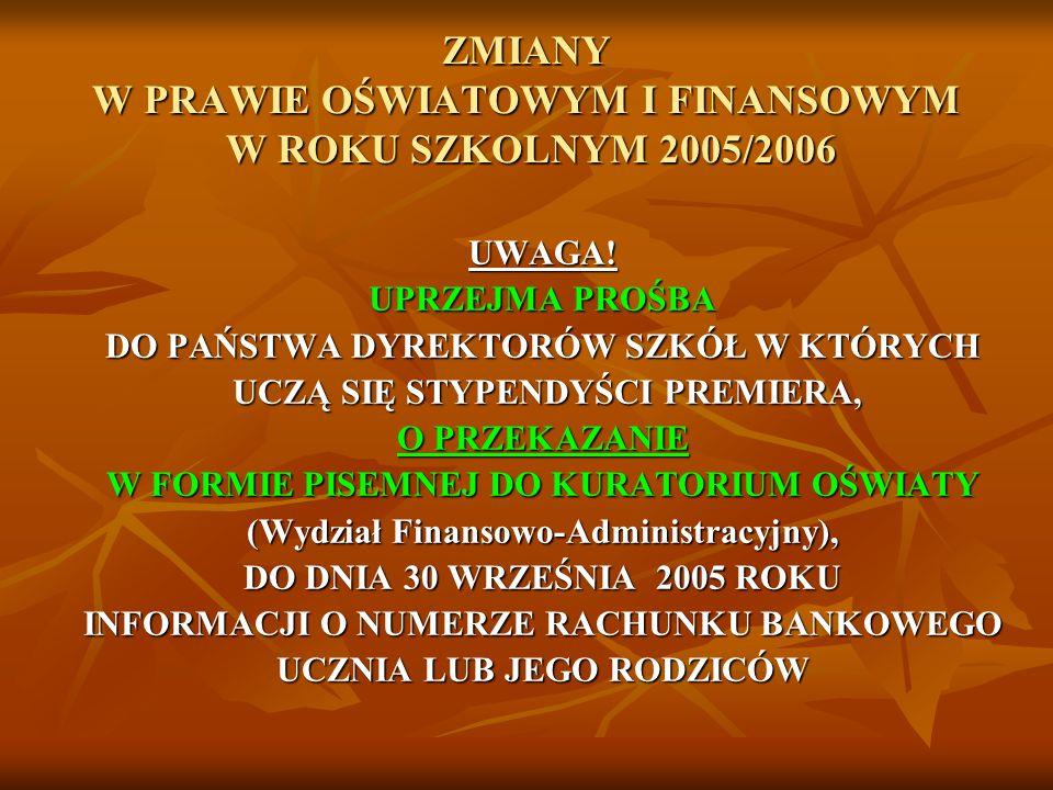ZMIANY W PRAWIE OŚWIATOWYM I FINANSOWYM W ROKU SZKOLNYM 2005/2006 UWAGA.