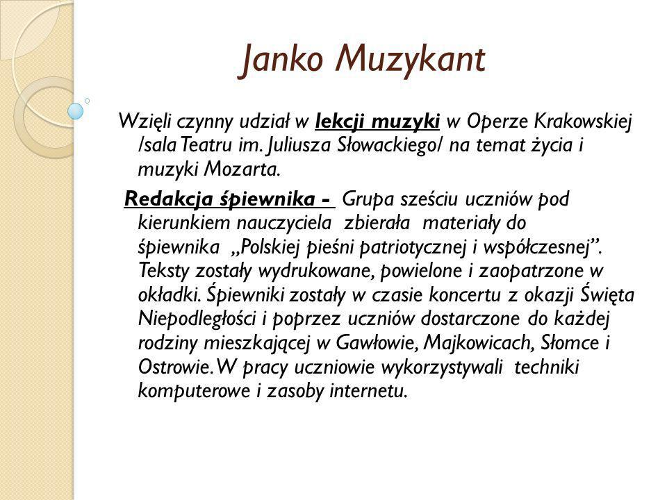 Janko Muzykant Wzięli czynny udział w lekcji muzyki w Operze Krakowskiej /sala Teatru im. Juliusza Słowackiego/ na temat życia i muzyki Mozarta. Redak