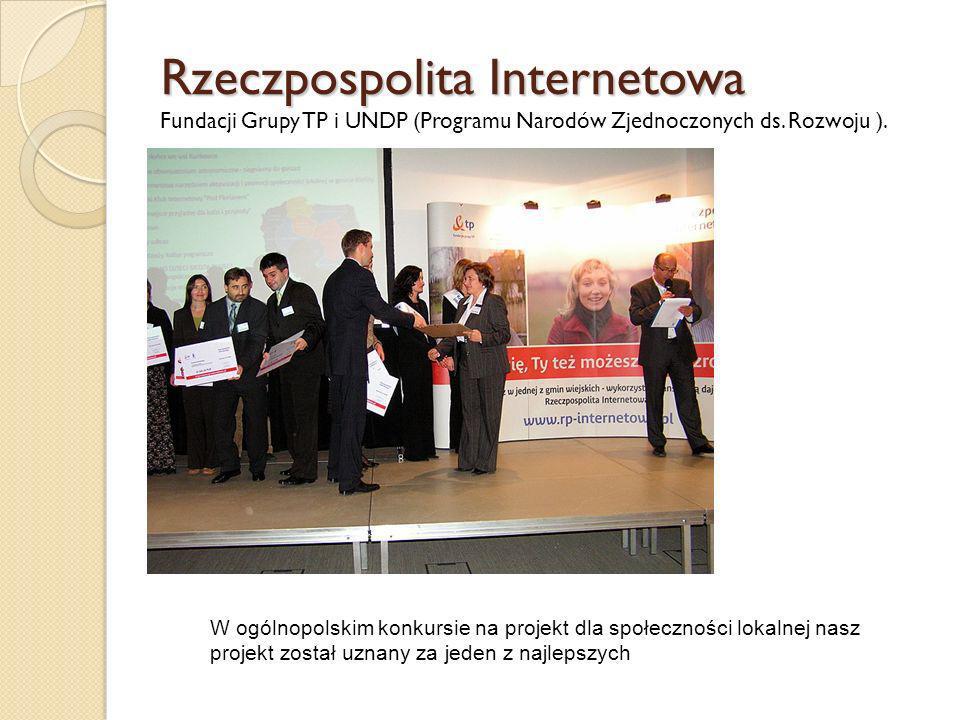 Rzeczpospolita Internetowa Rzeczpospolita Internetowa Fundacji Grupy TP i UNDP (Programu Narodów Zjednoczonych ds. Rozwoju ). W ogólnopolskim konkursi