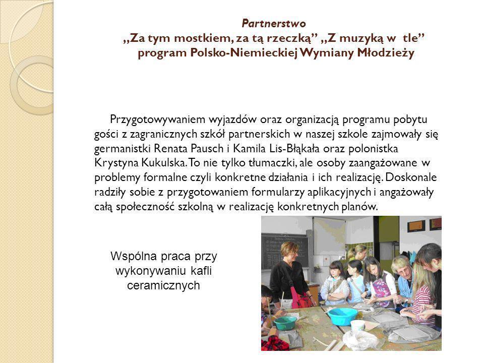 Partnerstwo,,Za tym mostkiem, za tą rzeczką,,Z muzyką w tle program Polsko-Niemieckiej Wymiany Młodzieży Przygotowywaniem wyjazdów oraz organizacją pr