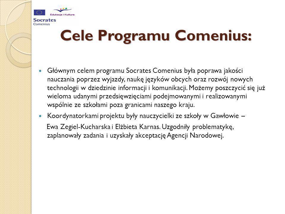 Cele Programu Comenius: Głównym celem programu Socrates Comenius była poprawa jakości nauczania poprzez wyjazdy, naukę języków obcych oraz rozwój nowy