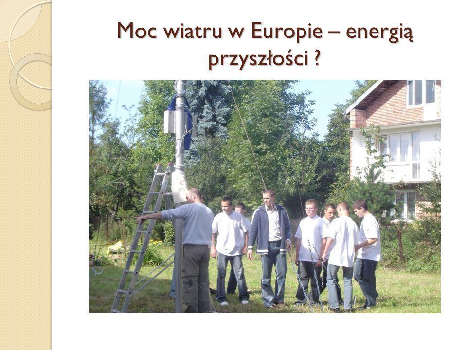 Moc wiatru w Europie – energią przyszłości ?
