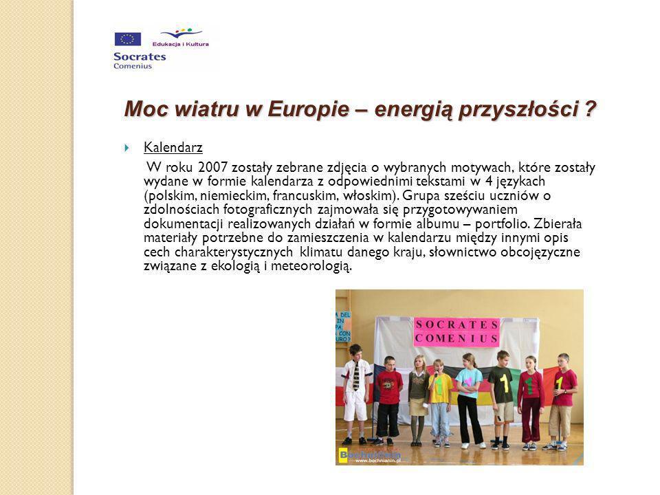 Kalendarz W roku 2007 zostały zebrane zdjęcia o wybranych motywach, które zostały wydane w formie kalendarza z odpowiednimi tekstami w 4 językach (pol