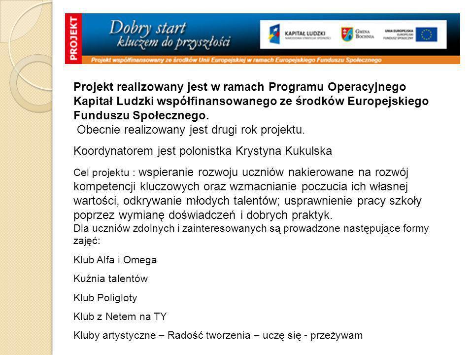 Projekt realizowany jest w ramach Programu Operacyjnego Kapitał Ludzki współfinansowanego ze środków Europejskiego Funduszu Społecznego. Obecnie reali