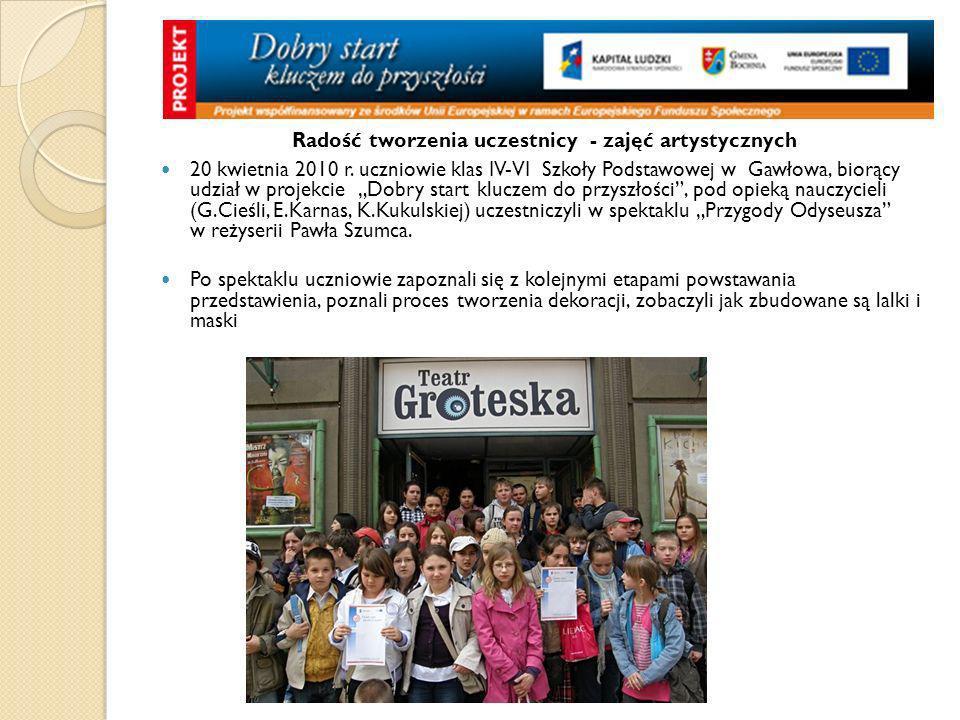 Radość tworzenia uczestnicy - zajęć artystycznych 20 kwietnia 2010 r. uczniowie klas IV-VI Szkoły Podstawowej w Gawłowa, biorący udział w projekcie Do