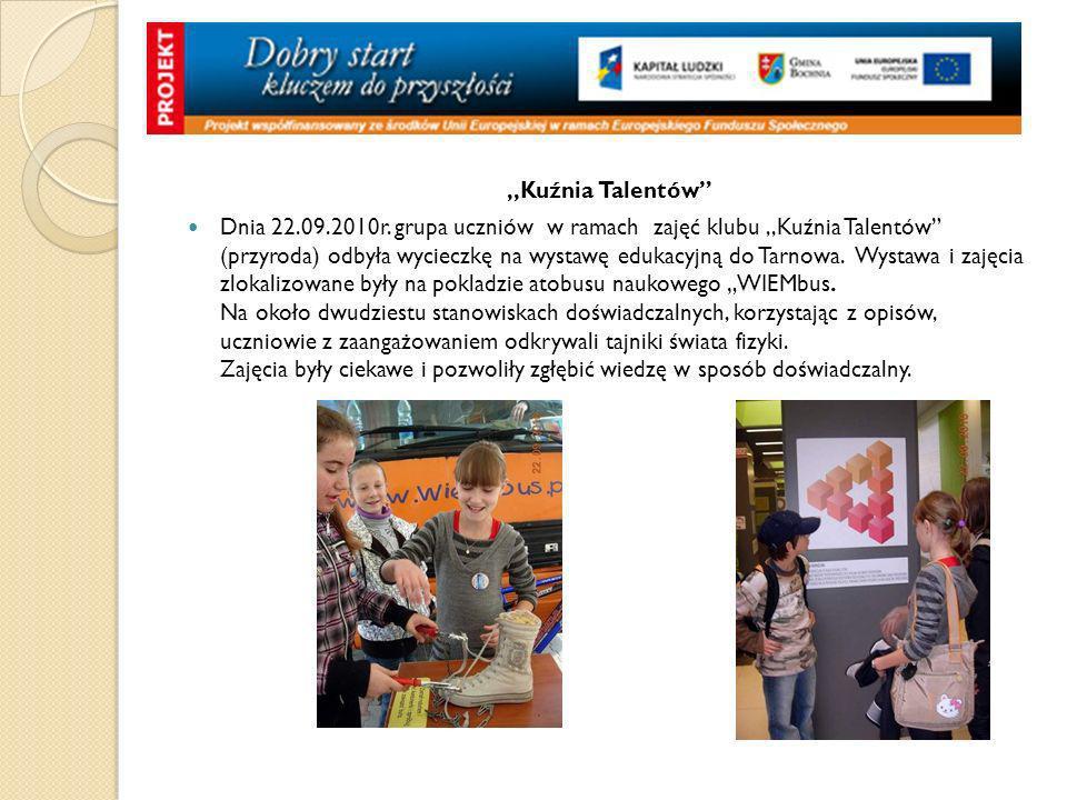 ,,Kuźnia Talentów Dnia 22.09.2010r. grupa uczniów w ramach zajęć klubu,,Kuźnia Talentów (przyroda) odbyła wycieczkę na wystawę edukacyjną do Tarnowa.