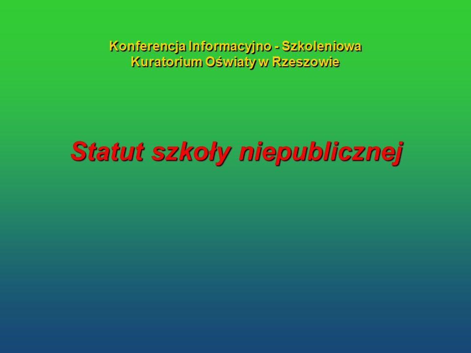 Statut szkoły niepublicznej Konferencja Informacyjno - Szkoleniowa Kuratorium Oświaty w Rzeszowie