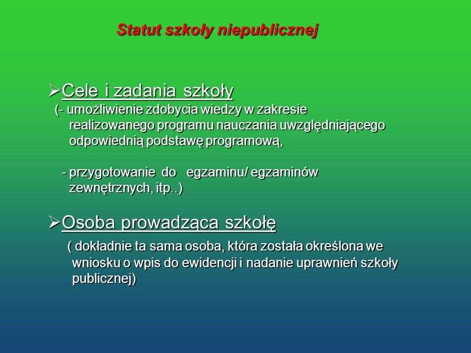 Statut szkoły niepublicznej Cele i zadania szkoły Cele i zadania szkoły (- umożliwienie zdobycia wiedzy w zakresie (- umożliwienie zdobycia wiedzy w z