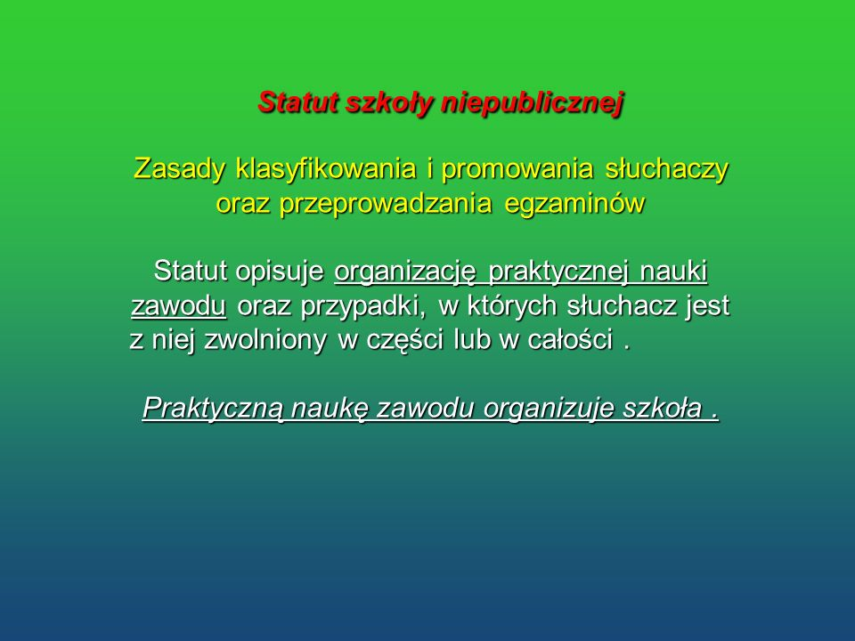 Statut szkoły niepublicznej Statut szkoły niepublicznej Zasady klasyfikowania i promowania słuchaczy oraz przeprowadzania egzaminów Statut opisuje org