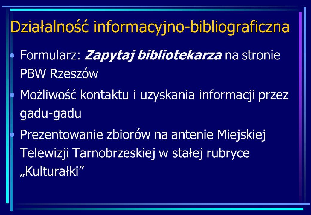 Działalność informacyjno-bibliograficzna Formularz: Zapytaj bibliotekarza na stronie PBW Rzeszów Możliwość kontaktu i uzyskania informacji przez gadu-
