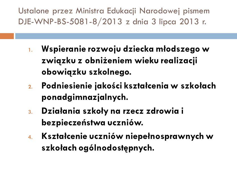 Ustalone przez Ministra Edukacji Narodowej pismem DJE-WNP-BS-5081-8/2013 z dnia 3 lipca 2013 r. 1. Wspieranie rozwoju dziecka młodszego w związku z ob