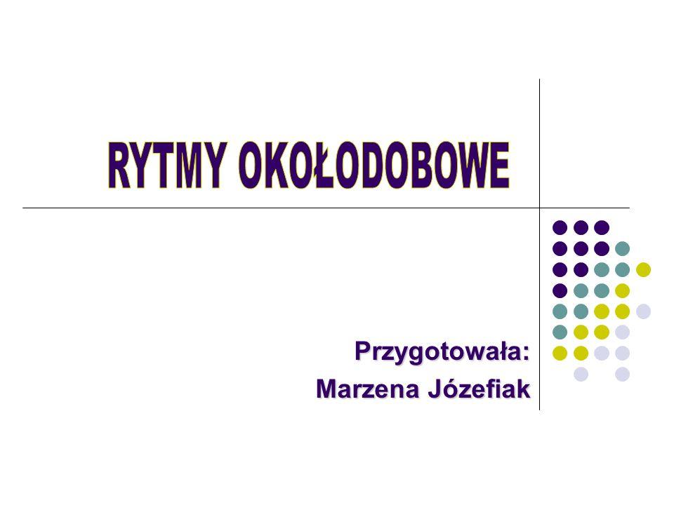 Przygotowała: Marzena Józefiak