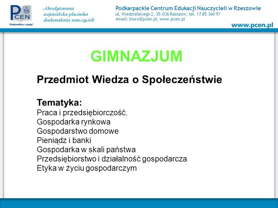 Podkarpackie Centrum Edukacji Nauczycieli w Rzeszowie ul. Niedzielskiego 2, 35-036 Rzeszów, tel. 17 85 340 97 email: biuro@pcen.pl, www.pcen.pl GIMNAZ