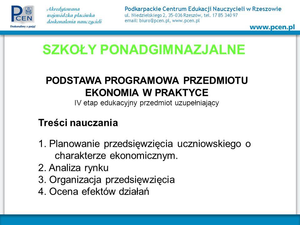 Podkarpackie Centrum Edukacji Nauczycieli w Rzeszowie ul. Niedzielskiego 2, 35-036 Rzeszów, tel. 17 85 340 97 email: biuro@pcen.pl, www.pcen.pl SZKOŁY