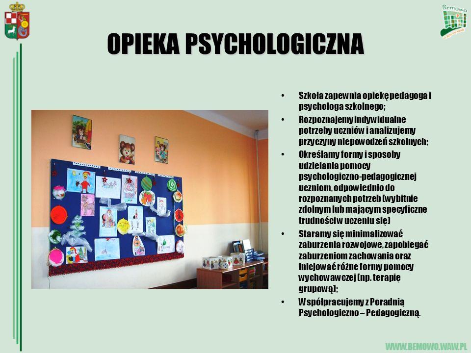 OPIEKA PSYCHOLOGICZNA Szkoła zapewnia opiekę pedagoga i psychologa szkolnego; Rozpoznajemy indywidualne potrzeby uczniów i analizujemy przyczyny niepo