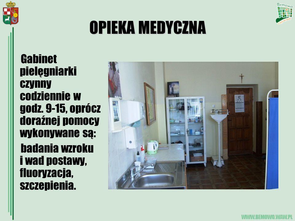 OPIEKA MEDYCZNA Gabinet pielęgniarki czynny codziennie w godz. 9-15, oprócz doraźnej pomocy wykonywane są: badania wzroku i wad postawy, fluoryzacja,