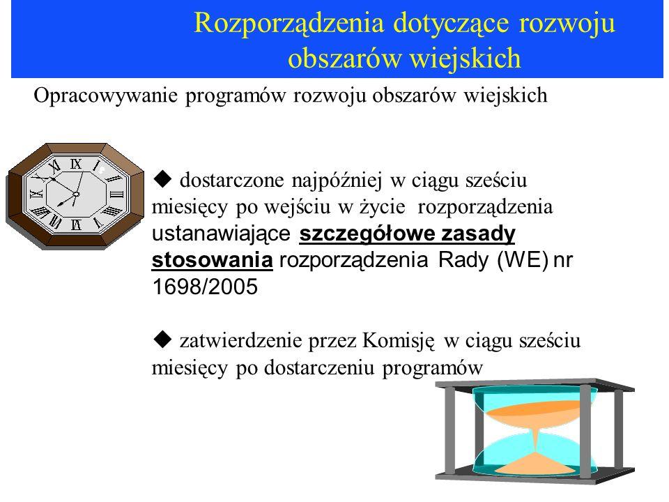Rozporządzenia dotyczące rozwoju obszarów wiejskich Opracowywanie programów rozwoju obszarów wiejskich dostarczone najpóźniej w ciągu sześciu miesięcy