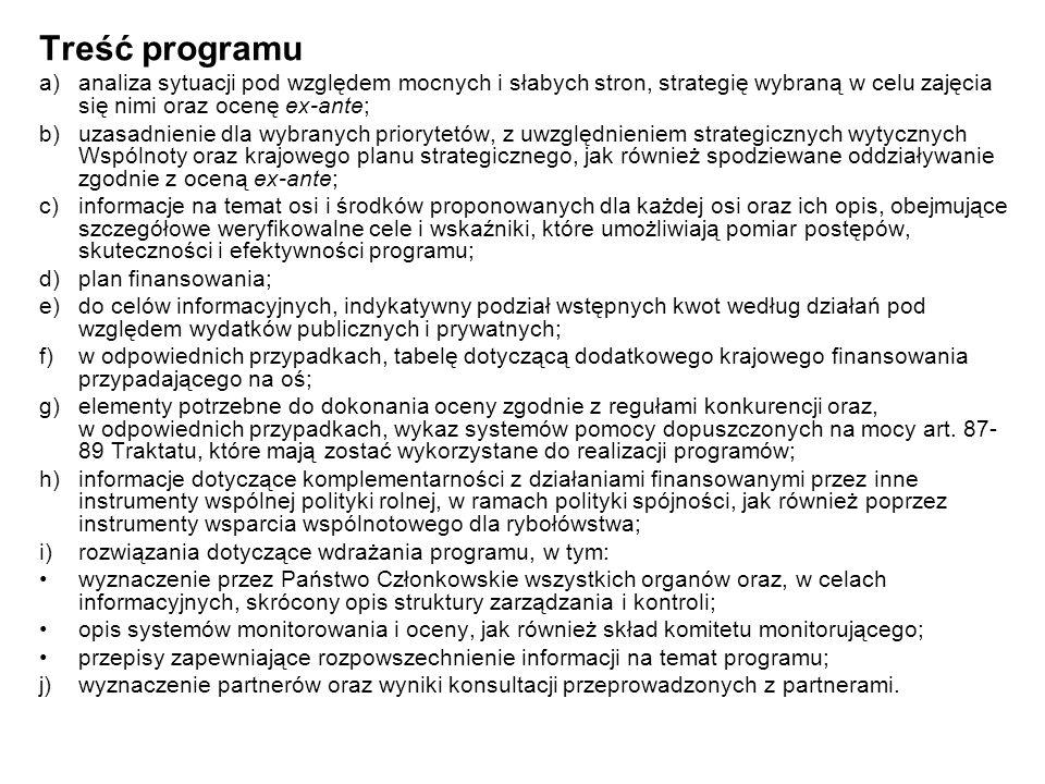 Treść programu a)analiza sytuacji pod względem mocnych i słabych stron, strategię wybraną w celu zajęcia się nimi oraz ocenę ex-ante; b)uzasadnienie d