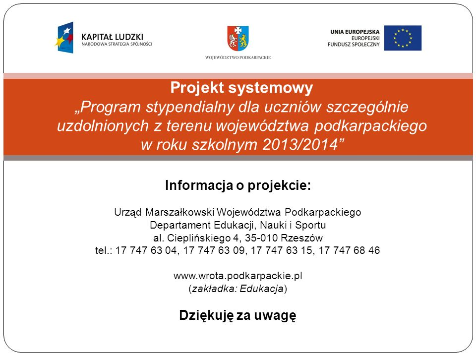 Informacja o projekcie: Urząd Marszałkowski Województwa Podkarpackiego Departament Edukacji, Nauki i Sportu al.