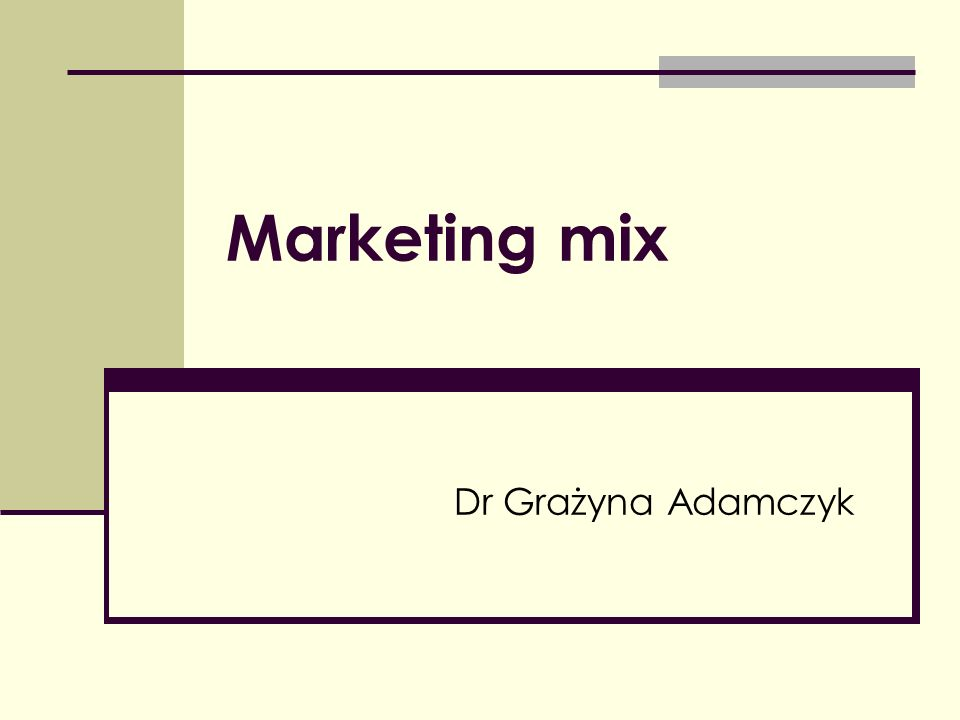 Marketing mix Dr Grażyna Adamczyk
