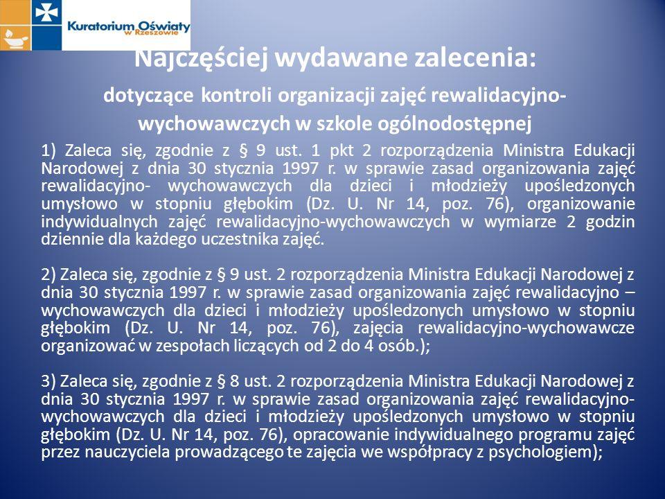 Najczęściej wydawane zalecenia: dotyczące kontroli organizacji zajęć rewalidacyjno- wychowawczych w szkole ogólnodostępnej 1) Zaleca się, zgodnie z §