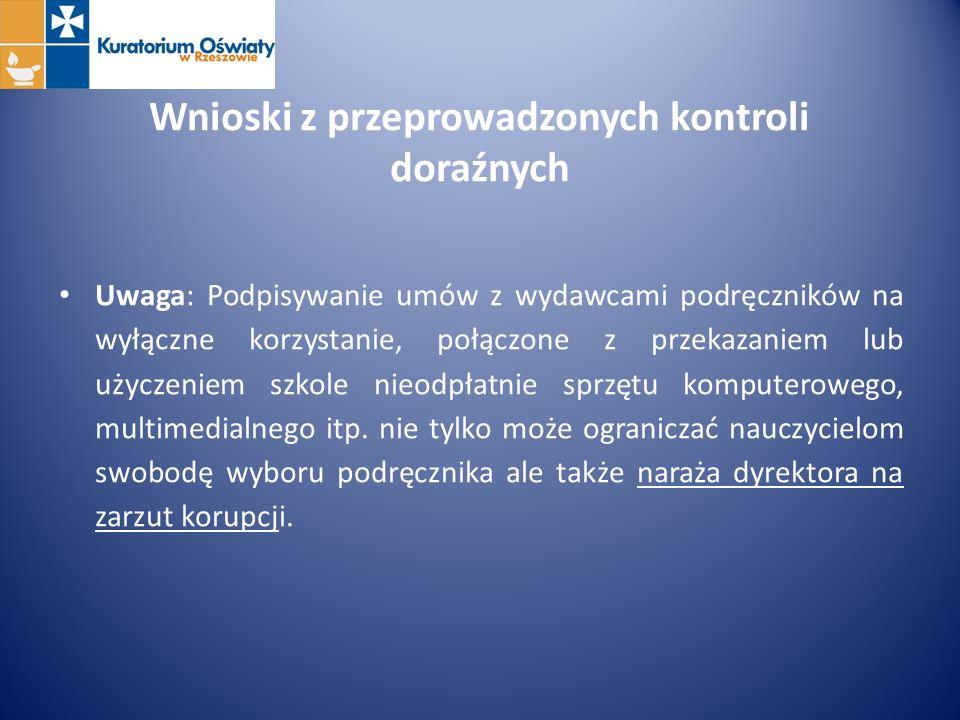 Wnioski z przeprowadzonych kontroli doraźnych Uwaga: Podpisywanie umów z wydawcami podręczników na wyłączne korzystanie, połączone z przekazaniem lub