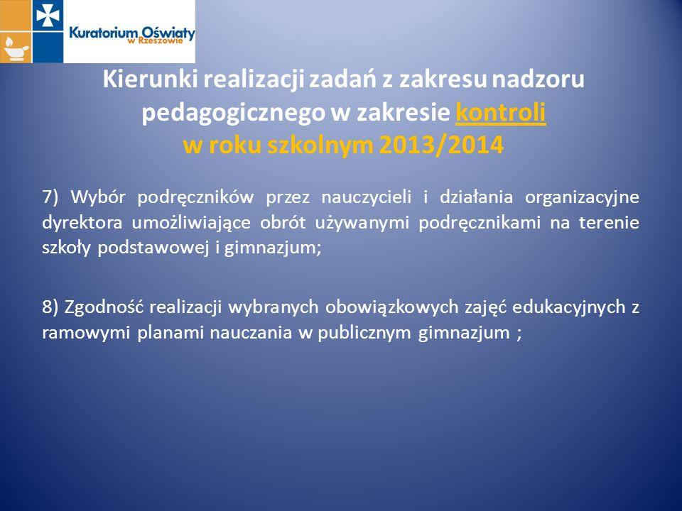 Kierunki realizacji zadań z zakresu nadzoru pedagogicznego w zakresie kontroli w roku szkolnym 2013/2014 7) Wybór podręczników przez nauczycieli i dzi